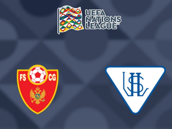 Nhận định Montenegro vs Luxembourg 01h45, 14/10 - UEFA Nations League