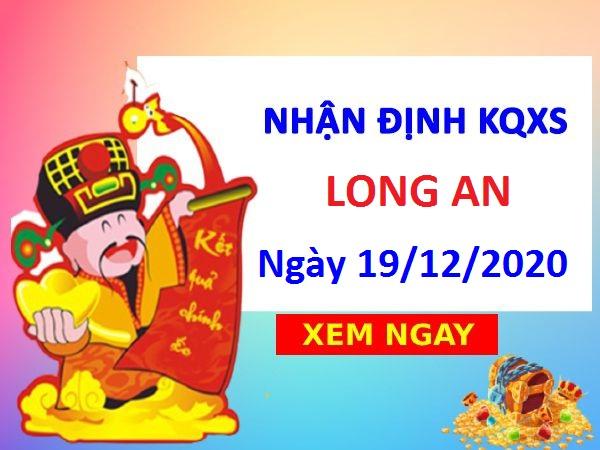 Nhận định KQXSLA ngày 19/12/2020