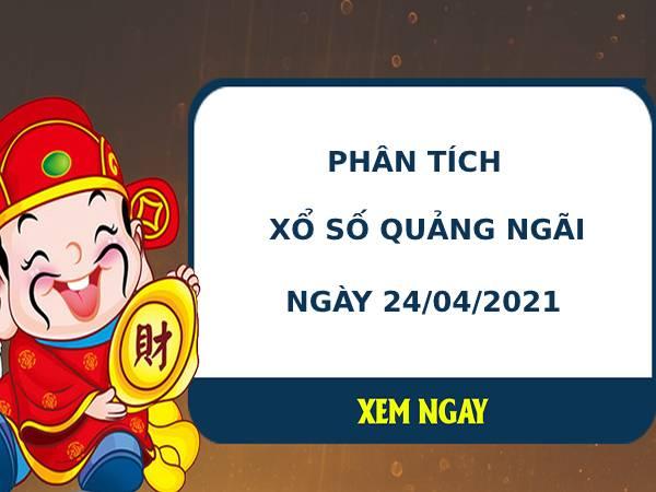 Phân tích kết quả XS Quảng Ngãi ngày 24/04/2021