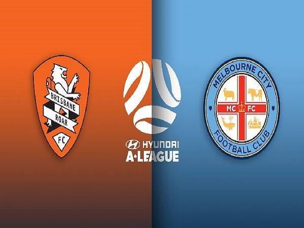 Nhận định Brisbane Roar vs Melbourne City – 16h05 25/05/2021