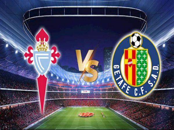 Nhận định, Soi kèo Celta Vigo vs Getafe, 01h00 ngày 13/5 - La Liga
